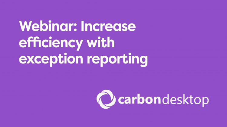 Webinar: Increase efficiency with exception reporting